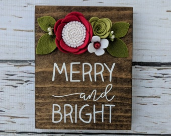 MINI merry and bright sign with felt flowers