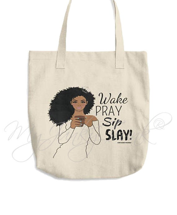 c5a3b3d29a Wake Pray Sip Slay Natural Hair Art Black Woman