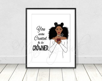"""Black Woman Art Natural Hair Art African American Art Afro Art- """"Created To Be Crowned"""""""