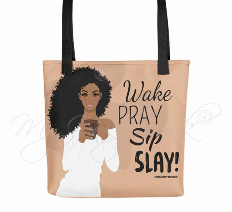 8e398076b3 Wake Pray Sip Slay Natural Hair Black Woman TOTE BAG
