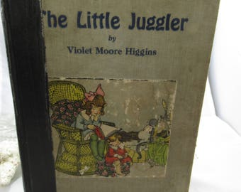 Books, The Little Juggler by Violet Moore Higgins, Illustrated, 1917, Childrens Books