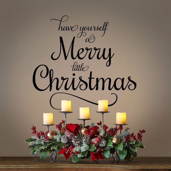 Merry Little Christmas Lyrics.Have Yourself A Merry Little Christmas Christmas Vinyl Wall Decal Holiday Decals Vinyl Lettering Sayings Lyrics Quotes