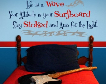 Life is a Wave Quote, vinyl wall decal, surfer decor, surfer decals, motivational wall decals