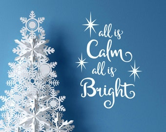 All is Calm All is Bright, Chistmas decal, holiday decor vinyl wall decal, Christmas music vinyl quotes