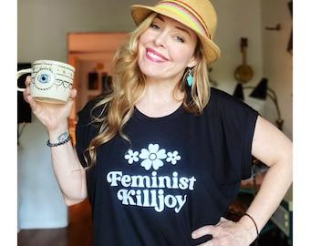 Feminist Killjoy Tee, Feminist T-Shirt, Women's Empowerment Tee