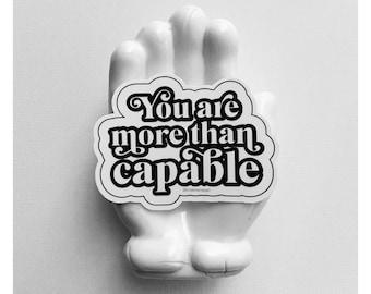 You More Than Capable Vinyl Sticker, Women's Empowerment Sticker, Feminist Sticker, Laptop Sticker, empowering sticker