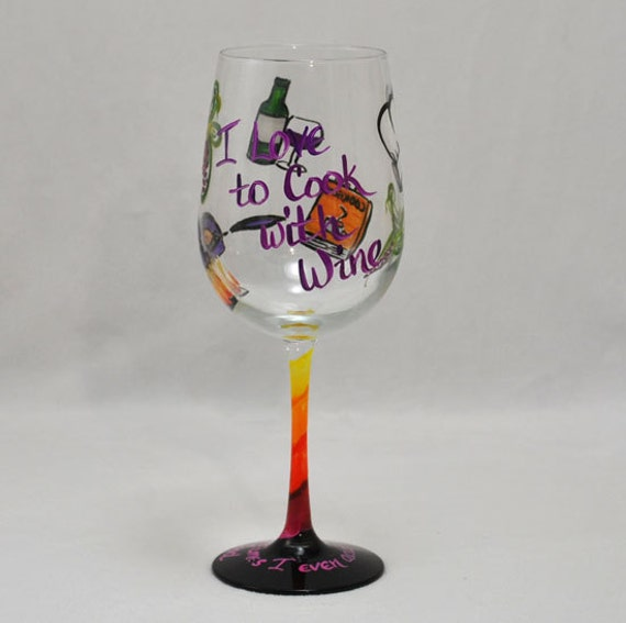 I Love to Cook With Wine Hand Painted Wine Glass