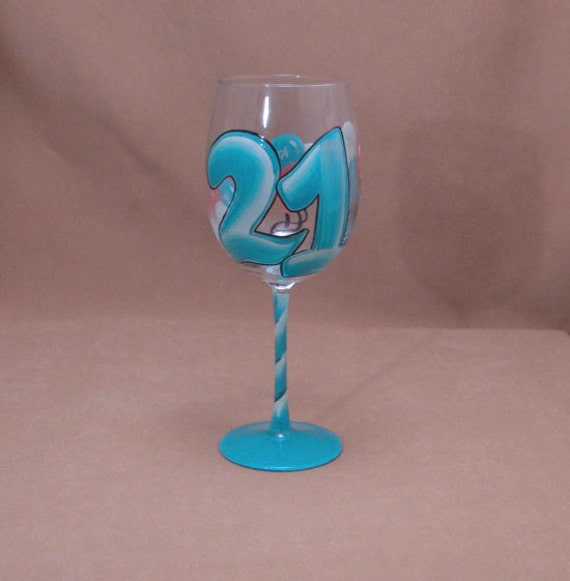 O What fun is 21 - Hand Painted Wine Glass - Personalized