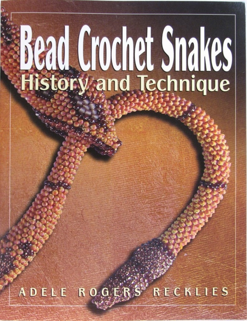 PRINT BOOK. Bead Crochet Snakes: History and Technique book image 0