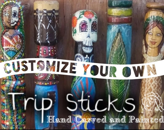 "Customize your own ""Trip Stick,"" Walking, Hiking, Dog Walking, Meditation Arts Stick, Staff, Bhai Landia, Hand Carved and Painted"