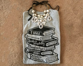 Jane Austen Book Stack t shirt Pride and Prejudice Emma Persuasion Mansfield Park Northanger Abbey Sense and Sensibility literature classics