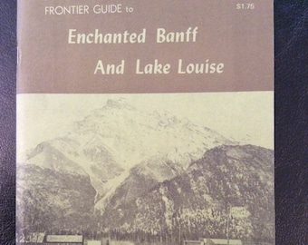 vintage book ... The Enchanted BANFF and LAKE LOUISE ... Frontier Book No 10