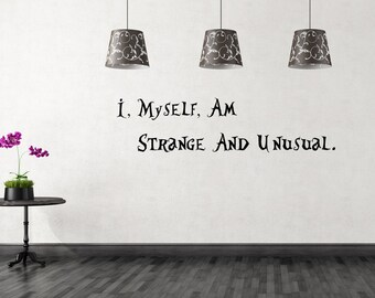 I, Myself, Am Strange and Unusual Wall Decal-Choose any color and finish-Beetlejuice Art Decor