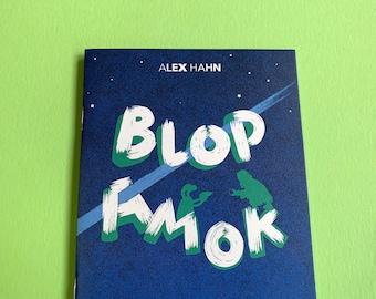 Blop Amok –a BlopShop Mini by Alex Hahn. A6 mini comic