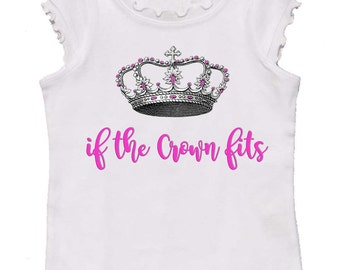 Princess Girl T-shirt If the Crown Fits by Mumsy Goose girly tee  to kids tees Great for Fathers Day