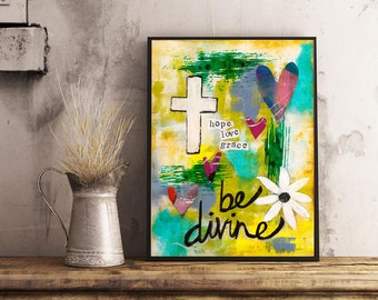 BE DIVINE Printable Wall Art, Digital Download, Instant Wall Decor, Quotes, Interior Design, Canadian Artist
