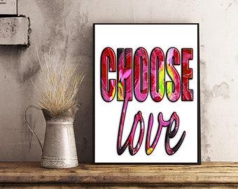 CHOOSE LOVE Printable Wall Art, Digital Download, Decorative, Interior Design, Instant Wall Art, Canadian Artist