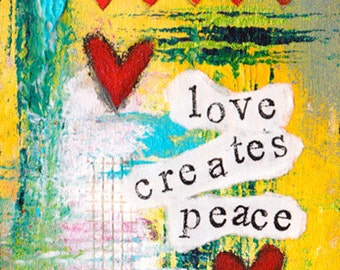 Love Creates Peace Mixed Media Art Print, Unframed Art, Home Decorating, Interior Design