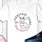 Mermaid HARE, Don't Care? - Funny TShirt for OIB Beach Lovers