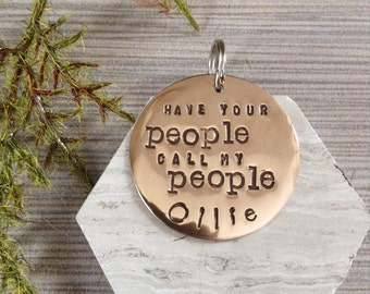 Have Your People Call My People Custom Pet ID Tag Personalize it with your Pet's Name