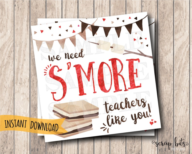 Instant Download Printable S'more Tags, We Need S'more Teachers Like You,  Teacher Appreciation Tags, Teacher Tags