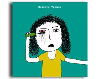 Humorous all occasion greeting card 'Mascara Trauma'