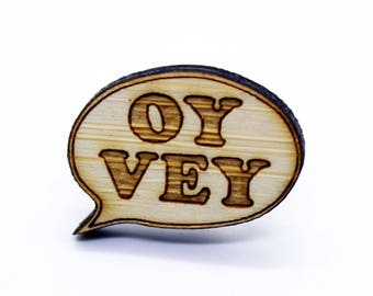 Lapel Pin Oy Vey Wooden Unisex Laser Cut Brooch Funny Gift For Friend