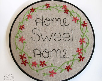 Home Sweet Home Embroidery Hoop Art. Embroidery Wall Art Hand Embroidered Hand Stitched Flower Vines Floral Home Decor Gift New Home Owner
