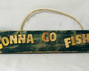 Gonna Go Fishin' Wood Sign, Reclaimed Wood Sign, Fishing Sign, Rustic Home Decor, Rustic Wood Sign, Southwestern decor, Wall Hanging,