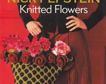 Nicky Epstein Knitted Flowers Pattern Book