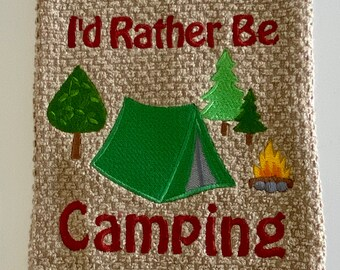 I'd Rather Be Camping Dish Towel