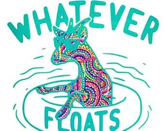 Whatever Floats Your Goat Vinyl Decal Sticker - Goat - Custom Car Window Laptop Tumbler Water Bottle Bumper - You Choose Size and Colors