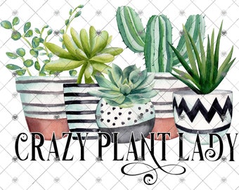 Crazy Plant Lady Sublimation Transfer, Plants, Gardener, Plant Lover, Ready to Press, Shirt/Mug Sizes, Sub Image Ready to Press, DIY Shirt