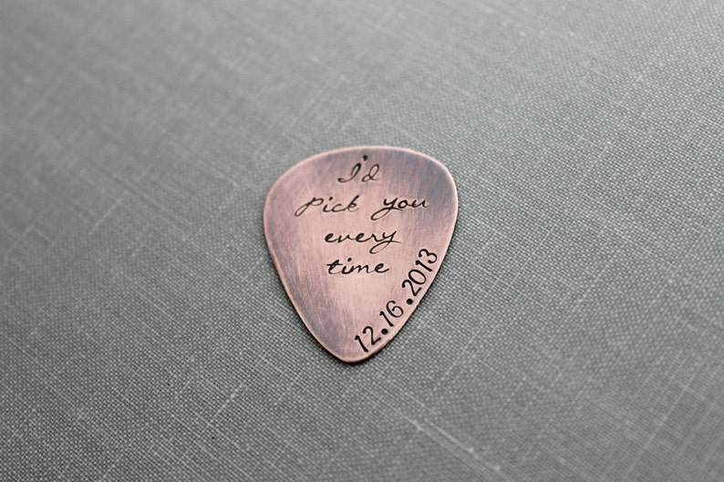 I'd pick you every time Rustic Copper Guitar Pick Hand image 0