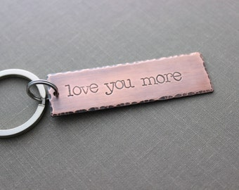love you more, Copper Hand Stamped Key chain, Long Rectangle, Gift for him, Rustic, Antiqued, Valentine's gift, Gift for Groom wedding day