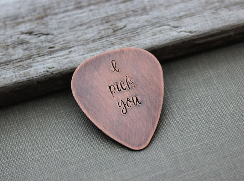I pick you  Rustic Copper Guitar Pick  Hand Stamped  image 0