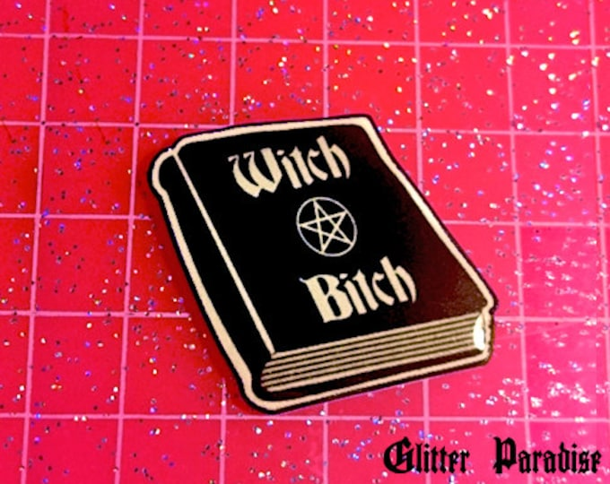 Witch Bitch - Pin - Magic - Wicca - Witchcraft - Salem - Incantation - Pentacle - Neo-paganism - Magic Circle - Witchery - Glitter Paradise®