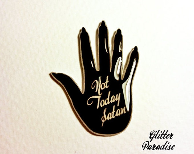 Not Today Satan - Pin - Gothic - Satan - DarkSide - Devil - Black Soul - Bianca del Rio - Witch - Occult - 666 - Goth - Glitter Paradise®