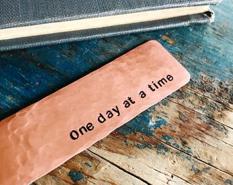 One Day At A Time, Copper Bookmark, 12 Step, Al Anon, Sobriety Gift, Sobriety Gift For Men,NA Recovery,AA Recovery,Addiction Recovery Gifts