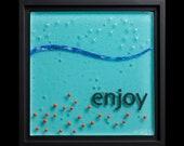 Enjoy fused glass wall art (framed) - retirement gift, birthday gift