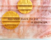 """Fused Glass Wall Art: """"All you have to do is show up"""" quote - graduation gift, divorce gift, recovery gift, circle art"""
