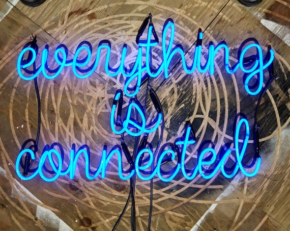 Everything Is Connected Neon Sign, Ready-Made