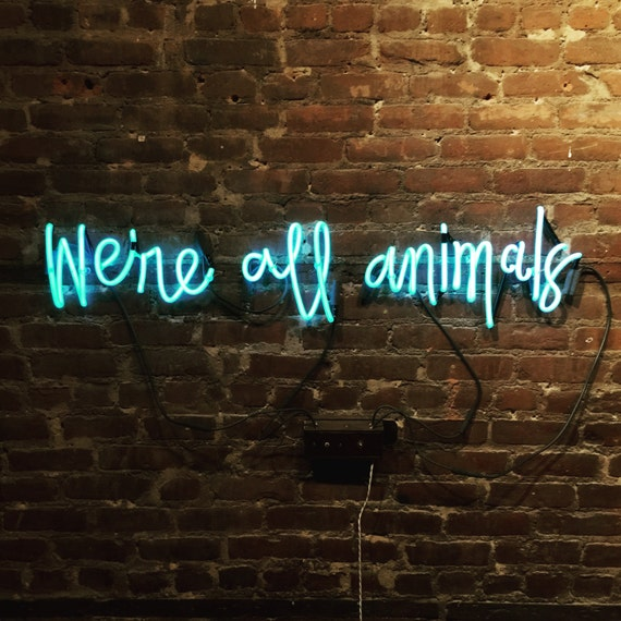 We're all animals - Ready-Made Neon Sign
