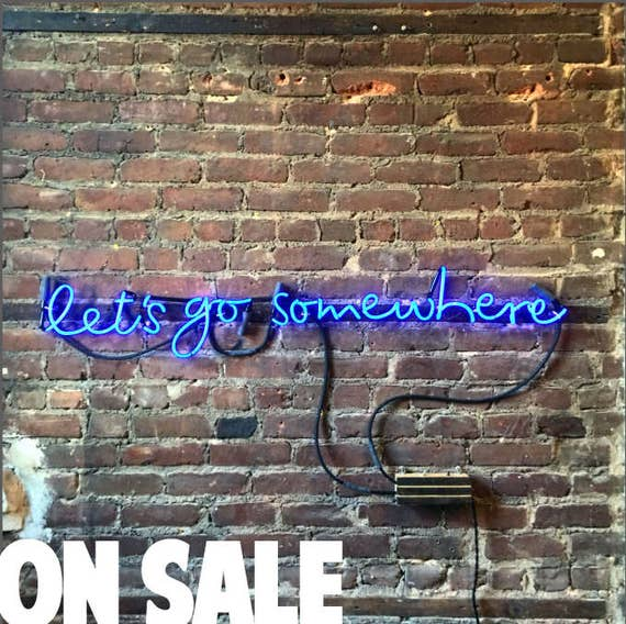 let's go somewhere Neon Sign, Ready-Made ON SALE