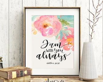 """Printable artwork instant digital download Bible verse Scripture """"I am with you always"""" Matthew 28:20. Art print for home decor by ArtCult"""