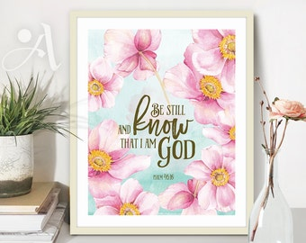"""Printable download Bible verse scripture """"Be still, and know that I am God"""" Psalm 46:10, artwork, wall art home decoration, ArtCult designs."""