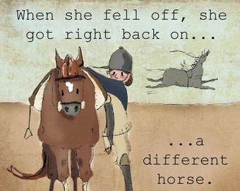 When she fell off, she got right back a different horse.  Equestrian horse art.