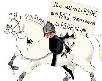 Better to Ride and Fall than Never to Ride At All!