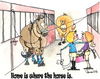 """Home is where the horse is!   Print  Horse Art 8"""" x 10"""""""
