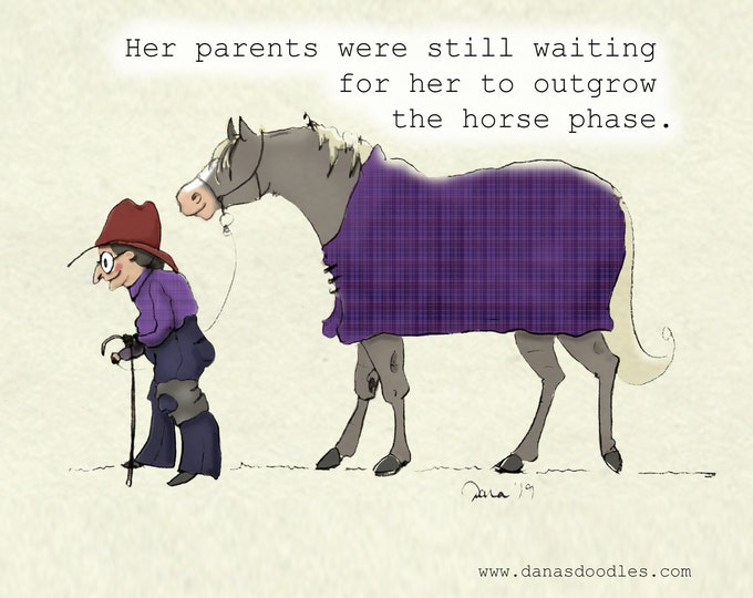 "Featured listing image: Her Parents Were Still Waiting for Her to Outgrow the Horse Phase 8"" x 10"" print"